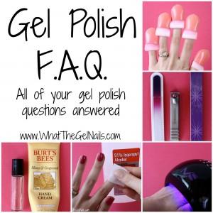 Gel Polish F.A.Q.