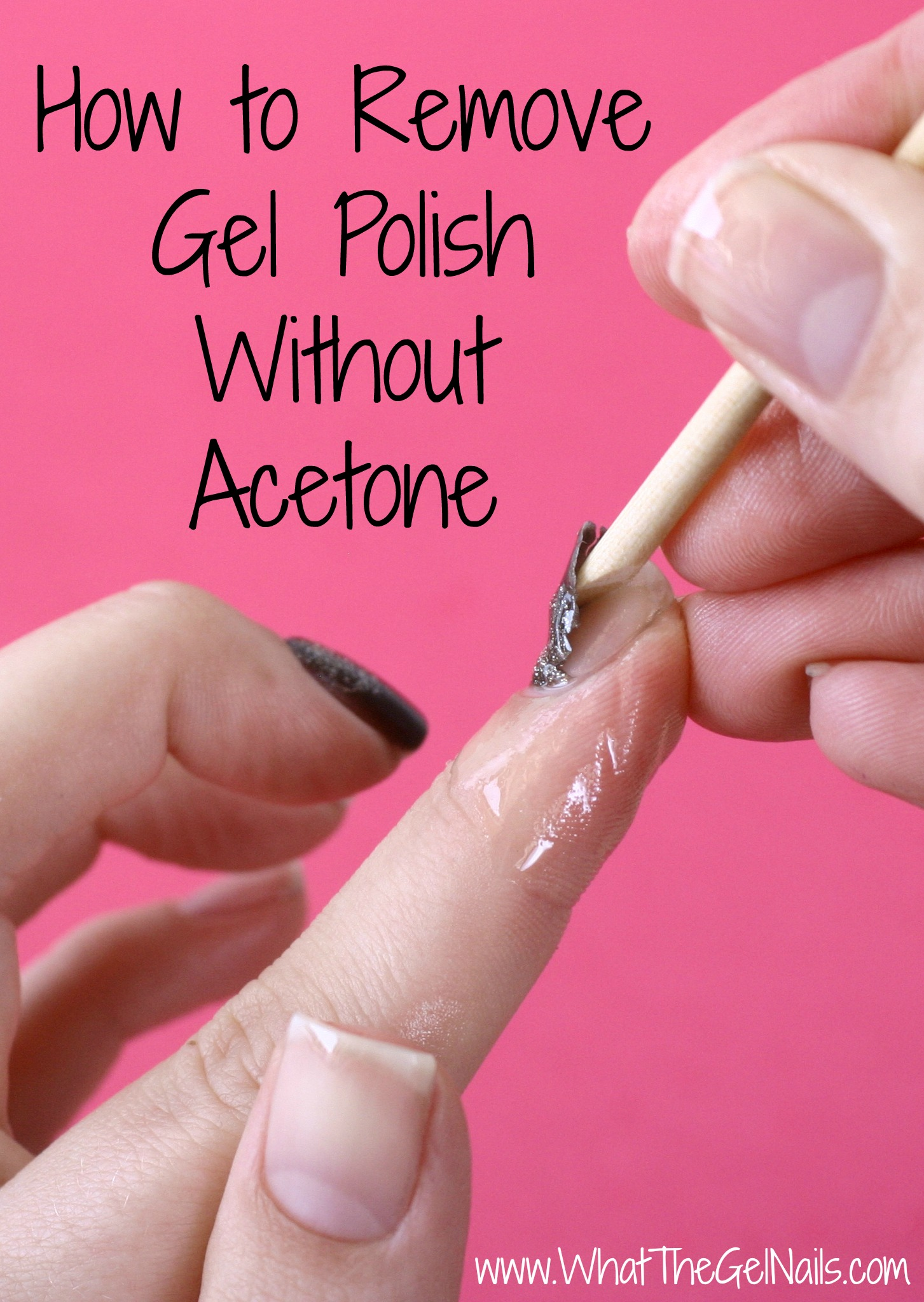 How to Remove Gel Polish Without Acetone