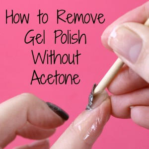Remove Gel Polish Without Acetone